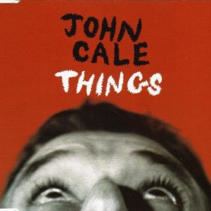 John Cale – Things