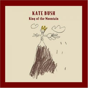 Kate Bush – King Of The Mountain
