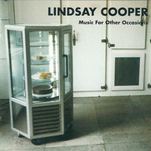 Lindsay Cooper – Music For Other Occasions