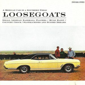 Loosegoats – A Mexican Car In A Southern Field