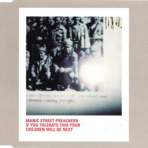 Manic Street Preachers – If You Tolerate This Your Children Will Be Next