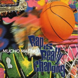 Mucho Macho – Rap Is Really Changing