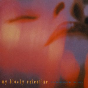 My Bloody Valentine – Tremolo