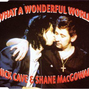 Nick Cave & Shane MacGowan – What A Wonderful World
