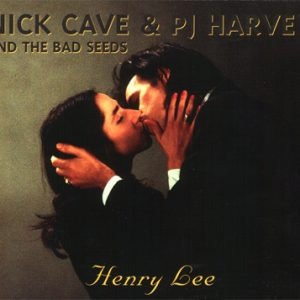 Nick Cave & The Bad Seeds & PJ Harvey – Henry Lee