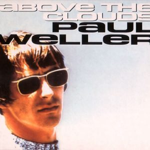 Paul Weller – Above The Clouds