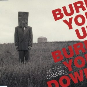Peter Gabriel – Burn You Up, Burn You Down