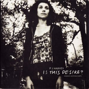 PJ Harvey – Is This Desire?