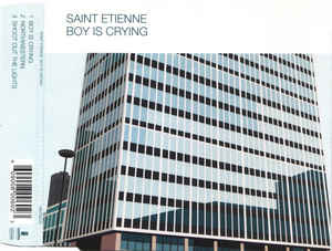 Saint Etienne – Boy Is Crying