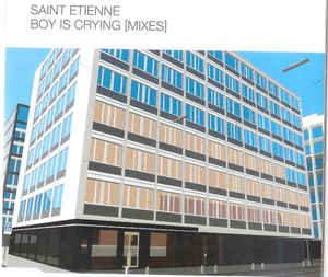 Saint Etienne – Boy Is Crying (Mixes)