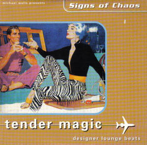 Signs Of Chaos – Tender Magic (Designer Lounge Beats)