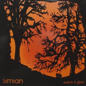 Simian – Watch It Glow