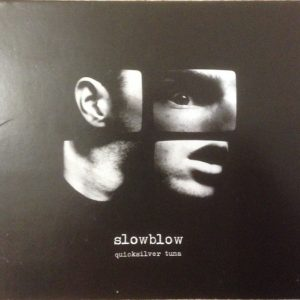 Slowblow – Quicksilver Tuna