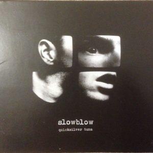 Slowblow – Quicksilver Tuna