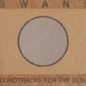 Swans – Soundtracks For The Blind