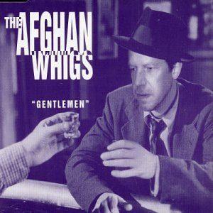 The Afghan Whigs – Gentlemen