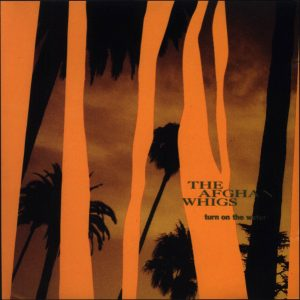 The Afghan Whigs – Turn On The Water