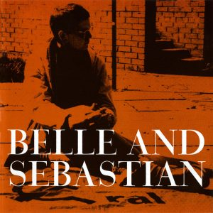 Belle & Sebastian – This Is Just A Modern Rock Song
