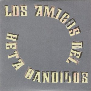 The Beta Band – Los Amigos Del Beta Bandidos