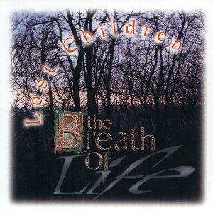 The Breath Of Life – Lost Children