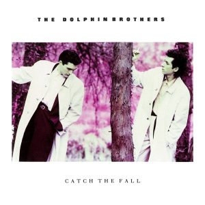 The Dolphin Brothers – Catch The Fall