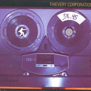 Thievery Corporation – .38.45 (A Thievery Number)
