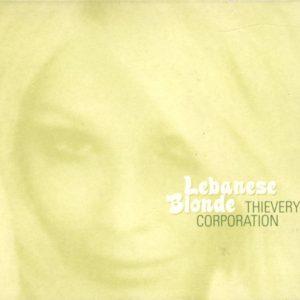Thievery Corporation – Lebanese Blonde