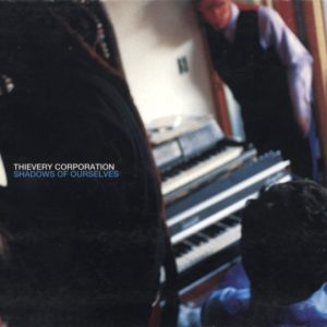 Thievery Corporation – Shadows Of Ourselves