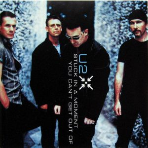 U2 – Stuck In A Moment You Can't Get Out Of