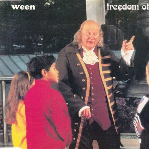 Ween – Freedom Of '76
