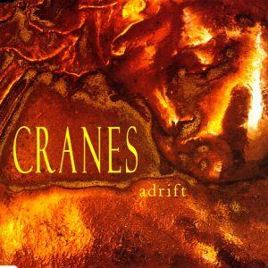 Cranes – Adrift