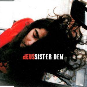 dEUS – Sister Dew