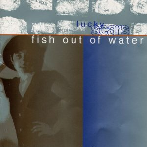 Fish Out Of Water – Lucky Scars
