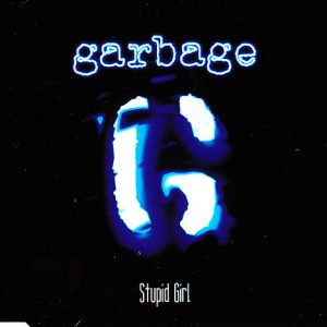 Garbage – Stupid Girl