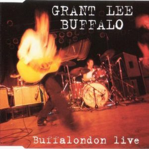 Grant Lee Buffalo – Buffalondon Live
