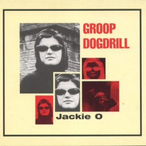 Groop Dogdrill – Jackie O