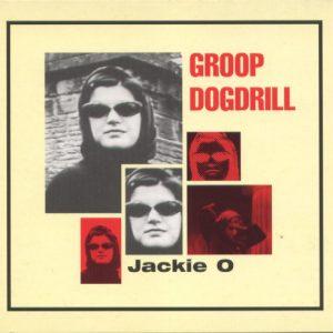 Groop Dogdrill – Jackie O