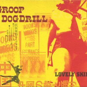 Groop Dogdrill – Lovely Skin