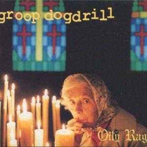 Groop Dogdrill – Oily Rag