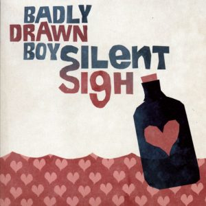 Badly Drawn Boy – Silent Sigh